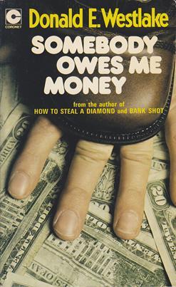 http://i2.wp.com/www.donaldwestlake.com/wp-content/uploads/2011/10/somebody_owes_me_money_uk2_1.png?fit=489%2C800